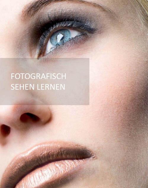 Perfekt fotografieren: fotografisch sehen lernen