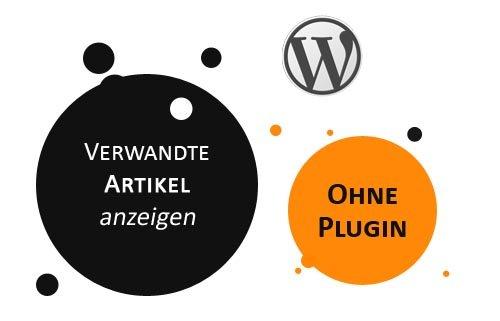 WordPress: Verwandte Artikel ohne Plugin anzeigen