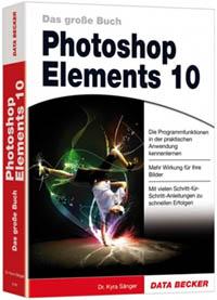 Photoshop Elements 10 - Das große Buch