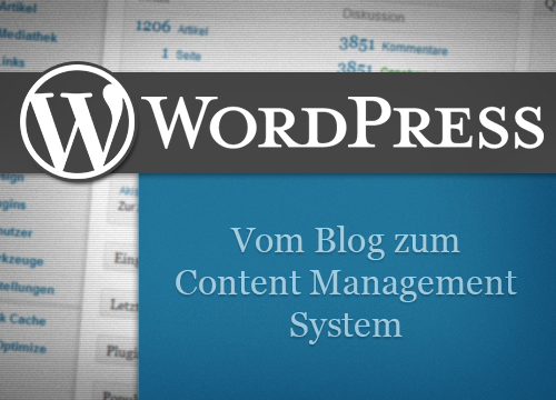 WordPress - vom Blog zum Content Management System
