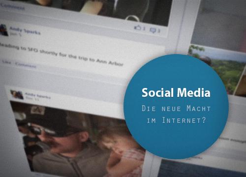 Social Media - die neue Macht im Internet?